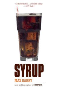 Syrup 1999 book cover edition by Maxx Barry