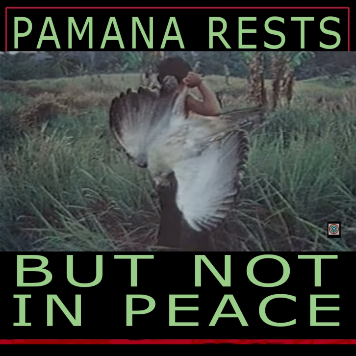 PAMANA RESTS BUT NOT IN PEACE