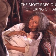 THE MOST PRECIOUS OFFERING OF FAITH