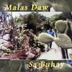 Malas Daw sa Buhay (Bad Luck in Life)
