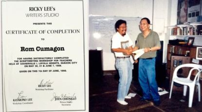 Ricky Lee's Writers Studio presents this Certificate of Completion to Rom Cumagun for having satisfactorily completed the scriptwriting workshop for teachers held at Xavierville 1, Loyola Heights, Quezon City on May 30, 31 & June 7, 1998. Given on this 7th day of June, 1998. Signed Ricky Lee (Workshop Facilitator) Raymond Lee (Workshop Coordinator) Joen Chionglo (Writers Studio Secretariat)